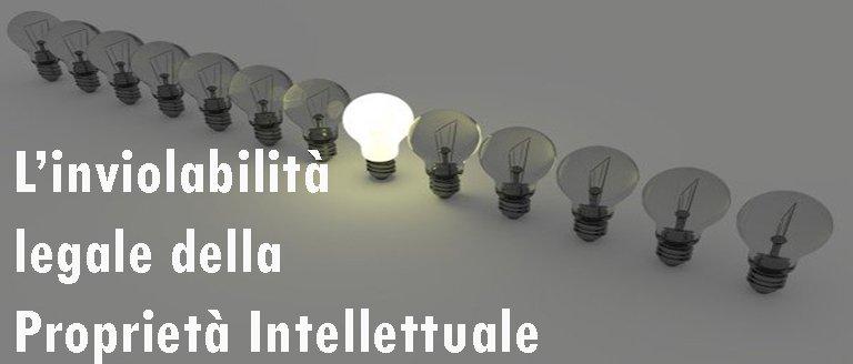 L'inviolabilità legale della Proprietà Intellettuale