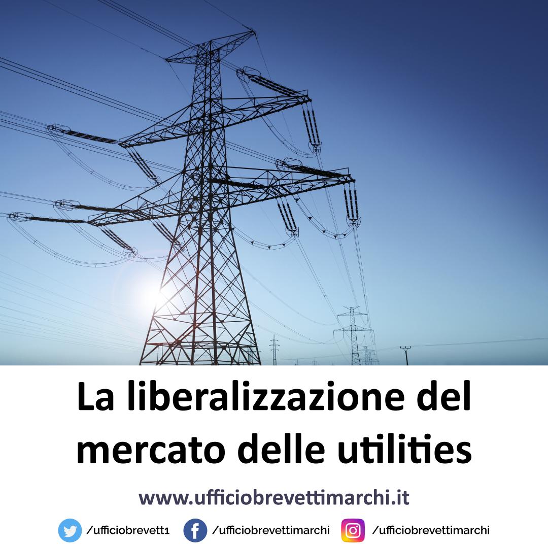 La liberalizzazione del mercato delle utilities