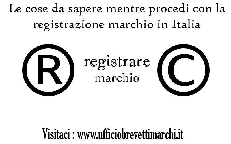 Le cose da sapere mentre procedi con la registrazione marchio in Italia