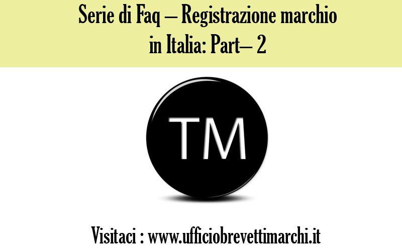 Serie di Faq – Registrazione marchio in Italia: Part– 2